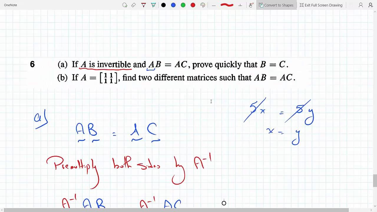 A Is Invertible And Ab Ac Prove B C If Singular Find 2 Matrices Where P 5 6