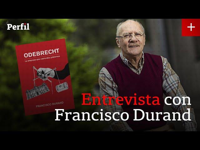 """Francisco Durand habla sobre su libro """"Odebrecht: La empresa que capturaba gobiernos"""" [VIDEO]"""