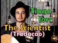TIAGO IORC THE SCIENTIST Tradução