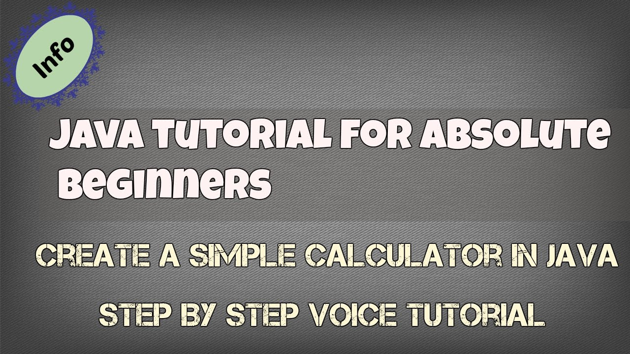 Java Tutorial For Beginners : Creating a Simple Calculator in Java [Step By  Step Tutorial]