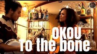 """Okou """"To The Bone"""""""