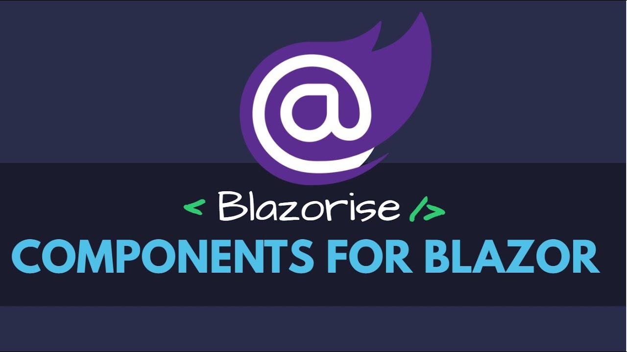 Blazorise - Bootstrap Components for Blazor