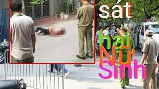 Tin 24h trong ngày. Sát hại 2 nữ sinh ở Hà Nội. Mới nhất ngày 16/9 ...