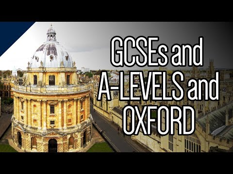 What GCSEs And A Levels Does Oxford Look For? (2017)