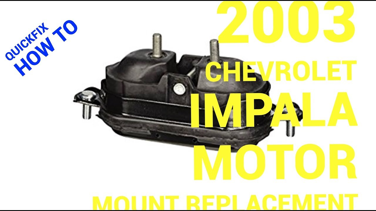 How To Replace A Motor Mount On A 2003 Chevrolet Impala