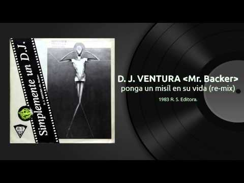 D. J. VENTURA 'Mr. BACKER' - ponga un misíl en su vida (1983)