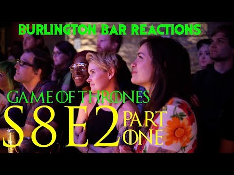 "Game Of Thrones // Burlington Bar Reactions // S8E2 ""A Knight of the Seven Kingdoms"" Part 1!"