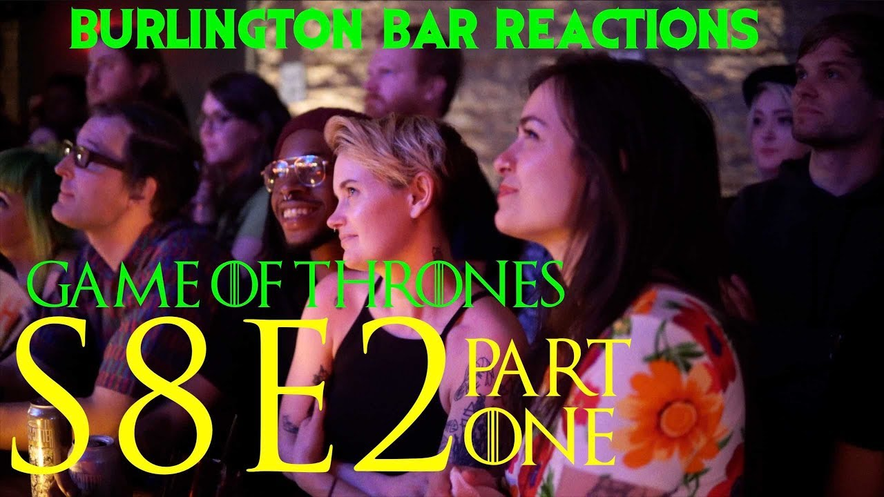 """Download Game Of Thrones // Burlington Bar Reactions // S8E2 """"A Knight of the Seven Kingdoms"""" Part 1!"""