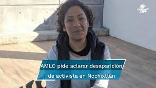El presidente Andrés Manuel López Obrador expresó que la desaparición de la luchadora social Claudia Uruchurtu debe aclararse, adelantó que un testigo protegido informó que la habían asesinado