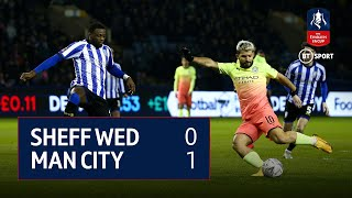 Sheffield Wednesday v Manchester City (0-1) FA Cup Highlights