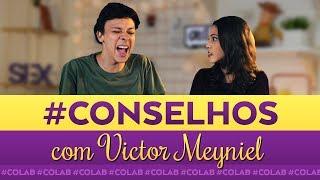 #CONSELHOS COM MEYNIEL | Dora Figueiredo e Victor Meyniel