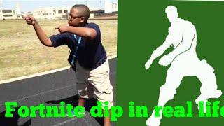 Fortnite dip in real life!!!!!
