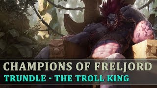 The Story Behind League Of Legends [Ep49] Trundle - The Troll King