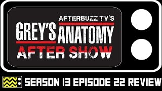 Grey's Anatomy Season 13 Episode 22 Review & After Show | AfterBuzz TV