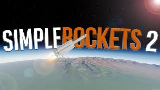 Building & Orbiting A Giant Rocketship  - The NEW Kerbal Space Program - SimpleRockets 2 Gameplay