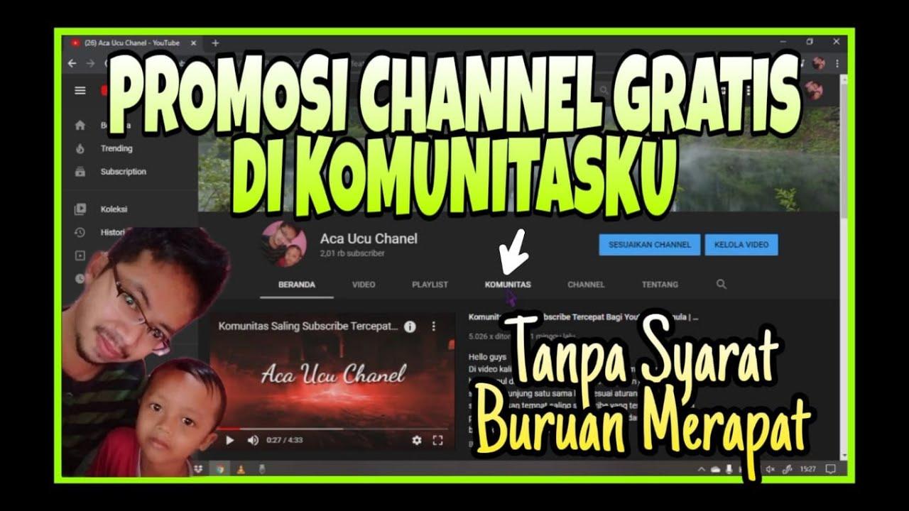 Promosi Channel Gratis Tanpa Syarat Di Tab Komunitasku Saling Subscribe Youtube