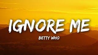 Betty Who - Ignore Me (Lyrics / Lyrics Video)
