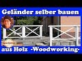 Geländer Selber Bauen Aus Holz  - Woodworking Railing -