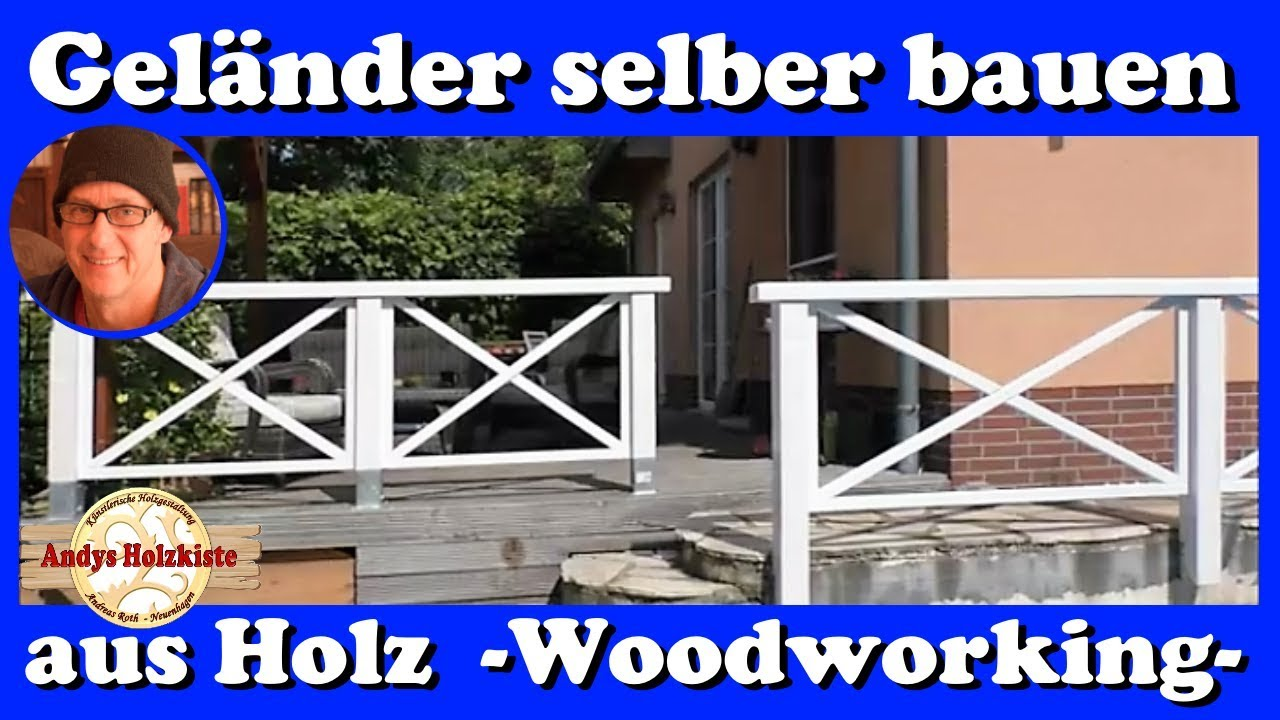 gel nder selber bauen aus holz woodworking railing youtube. Black Bedroom Furniture Sets. Home Design Ideas