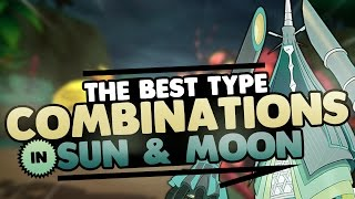 The BEST Type Combinations in Pokémon Sun and Moon | Supra