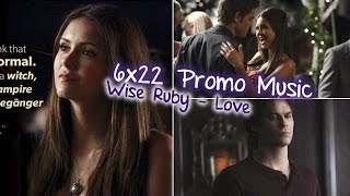 ♡ |Music Promo TVD 6X22| •Love by Wise Ruby• ♡