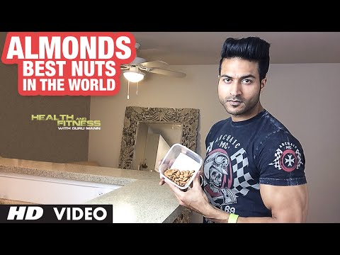 ALMONDS || Best NUTS in the World | Guru Mann | Health & Fit