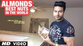 ALMONDS || Best NUTS in the World | Guru Mann | Health & Fitness