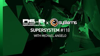 C-Systems Presents: Super System #118 with Michael Angelo