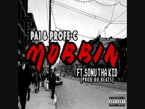 Profe-C & Pai Mobbin ft Sonu Tha Kid prod  Bo Beats