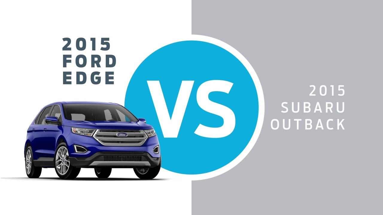 2015 Edge Vs Subaru Outback At Dave Sinclair Ford
