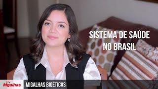 Migalhas Bioéticas - Sistema de saúde no Brasil