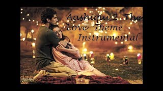 Aashiqui 2 The Love Theme Instrumental