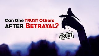Can One Trust Others After Betrayal?