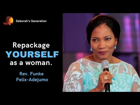 Download REPACKAGE YOURSELF AS A WOMAN - Rev. Funke Felix-Adejumo   Deborah's Generation