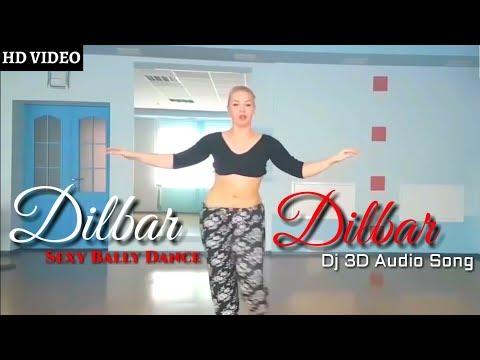 Sexy Girl Belly Dance || Dilbar Dilbar Dj 3d Song 2018