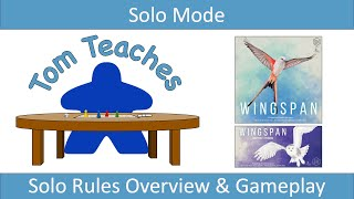 Tom Teaches Wingspan (Solo Mode Setup and Gameplay)