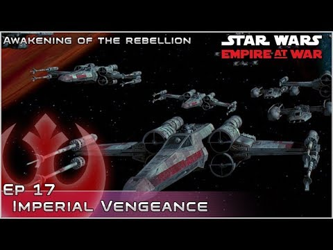 Double Intro! - Imperial Vengeance - Ep 17 [Rebels] Awakening of the Rebellion - Empire at War Mod