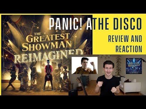Panic At The Disco - The Greatest Show - Review and Reaction(The Greatest Showman Reimagined)