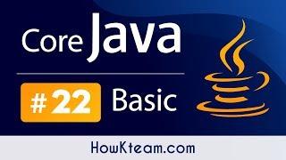 [Khóa học lập trình Java đến OOP] - Bài 22: Setter và Getter trong Java | HowKteam
