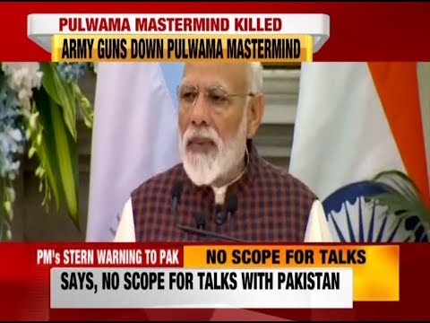 Time for talks with Pak over, says PM Modi on Pulwama; Security forces gun down mastermind