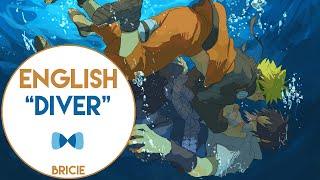 【BriCie】 Diver (English) - Naruto Shippuden OP 8