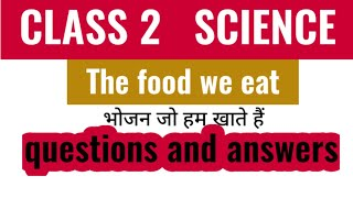 Class - 2 science  (The food we eat).  Science class  2