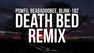 Powfu - death bed remix (Lyrics) ft. beabadoobee \u0026 blink-182