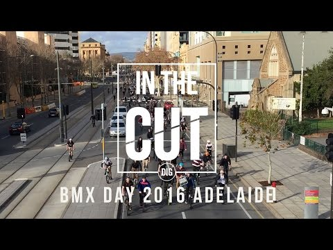 DIG BMX 'In The Cut' - BMX DAY 2016 - Adelaide