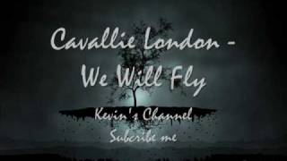 Cavallie London - We Will Fly