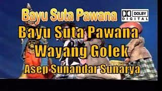 Wayang Golek Asep Sunandar Sunarya   BAYU SUTA PAWANA Full