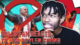 BIGGEST BULLS FAN EVER REACTS TO JIM BOYLEN BEING FIRED