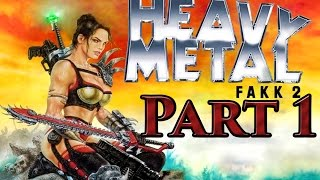 Heavy Metal FAKK 2 - Playthrough Part 1