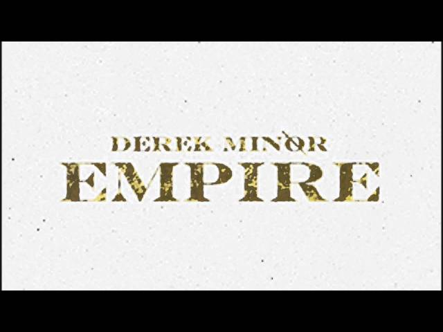 Who You Know - Derek Minor - Empire