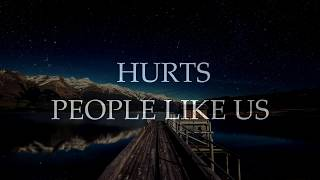 Hurts - People Like Us (Lyrics)